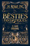 BÈSTIES FANTÀSTIQUES I ON TROBAR-LES (EL GUIÓ ORIGINAL).