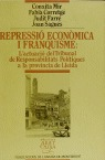 REPRESIÓ ECONÒMICA I FRANQUISME : L´ACTUACIÓ DEL TRIBUNAL DE RESPONSABILITATS POLÍTIQUES A LA P