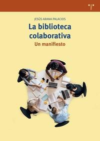 LA BIBLIOTECA COLABORATIVA                                                      UN MANIFIESTO