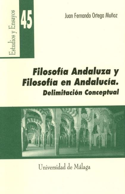 FILOSOFÍA ANDALUZA Y FILOSOFÍA EN ANDALUCÍA, DELIMITACIÓN CONCEPTUAL