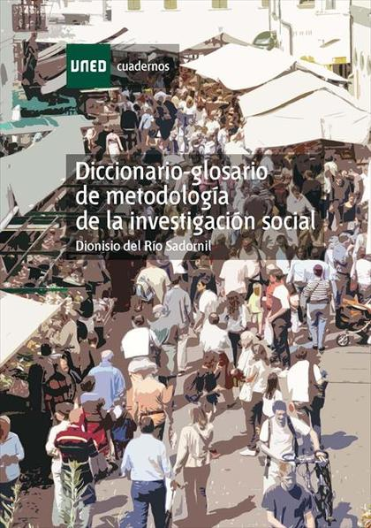 DICCIONARIO-GLOSARIO DE METODOLOGÍA DE LA INVESTIGACIÓN