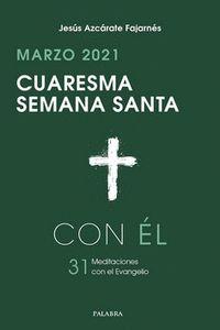 CUARESMA-SEMANA SANTA 2021, CON EL