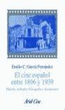 EL CINE ESPAÑOL ENTRE 1896 Y 1939: HISTORIA, INDUSTRIA, FILMOGRAFÍA Y