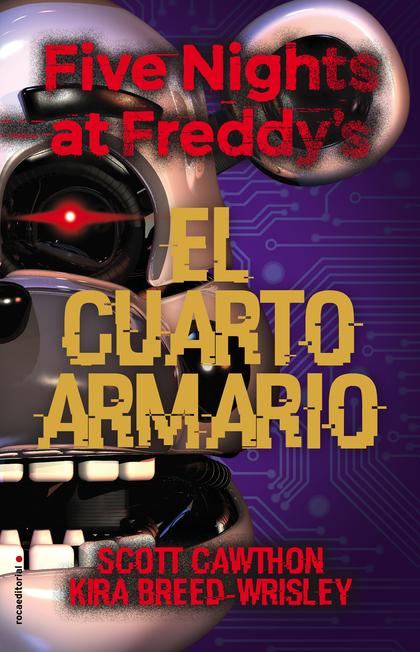 FIVE NIGHTS AT FREDDY´S. EL CUARTO ARMARIO