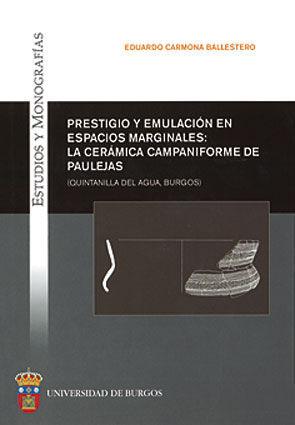 PRESTIGIO Y EMULACIÓN EN ESPACIOS MARGINALES : LA CERÁMICA CAMPANIFORME DE PAULEJAS (QUINTANILL