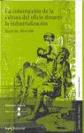 LA CONSTRUCCIÓN DE LA CULTURA DEL OFICIO DURANTE LA INDUSTRIALIZACIÓN: BARCELONA, 1814-1860