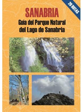 SANABRIA : GUÍA DEL PARQUE NATURAL DEL LAGO DE SANABRIA : 20 RECORRIDOS A PIE POR LOS PRINCIPAL