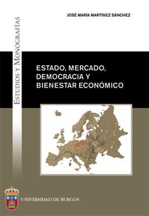 ESTADO, MERCADO, DEMOCRACIA Y BIENESTAR ECONÓMICO : CUESTIONES DE ECONOMÍA PÚBLICA