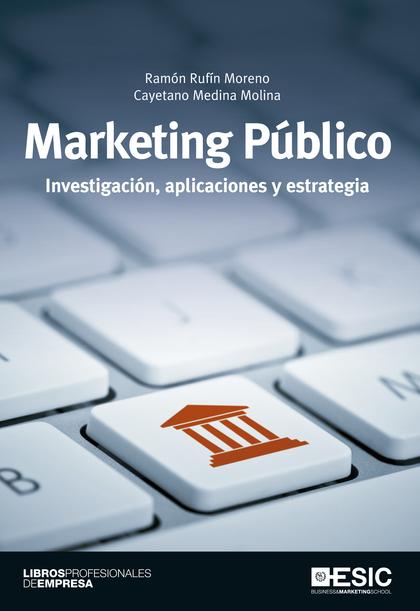 MARKETING PÚBLICO. INVESTIGACIÓN, APLICACIONES Y ESTRATEGIA