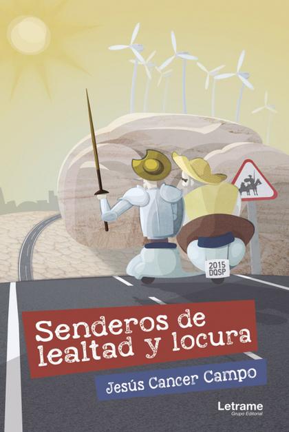 SENDEROS DE LEALTAD Y LOCURA.