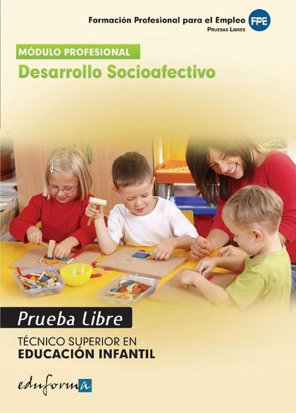 DESARROLLO SOCIOAFECTIVO. TÉCNICO SUPERIOR EN EDUCACIÓN INFANTIL. FORMACIÓN PROF