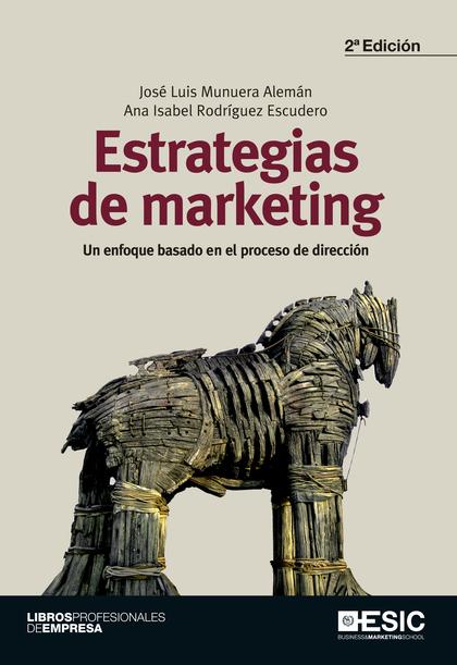 ESTRATEGIAS DE MARKETING : UN ENFOQUE BASADO EN EL PROCESO DE DIRECCIÓN