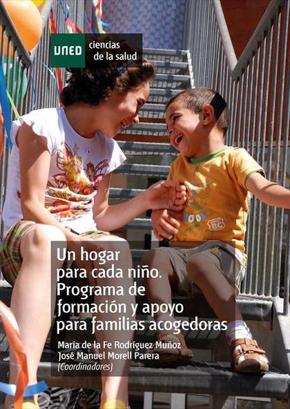 UN HOGAR PARA CADA NIÑO : PROGRAMA DE FORMACIÓN Y APOYO PARA FAMILIAS ACOGEDORAS