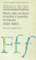 MEDIO SIGLO DE LIBROS INFANTILES Y JUVENILES EN ESPAÑA.