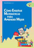 Como enseñar Matemáticas para aprender mejor- 1ª Ed.