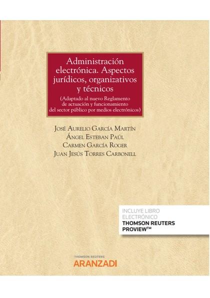 ADMINISTRACIÓN ELECTRÓNICA. ASPECTOS JURÍDICOS, ORGANIZATIVOS Y TÉCNICOS (PAPEL. (ADAPTADO AL N