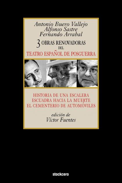TRES OBRAS RENOVADORAS DEL TEATRO ESPAÑOL DE POSGUERRA. HISTORIA DE UNA ESCALERA, ESCUADRA HACI