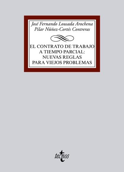 EL CONTRATO DE TRABAJO A TIEMPO PARCIAL: NUEVAS REGLAS PARA VIEJOS PROBLEMAS