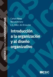 INTRODUCCIÓN A LA ORGANIZACIÓN Y AL DISEÑO ORGANIZATIVO