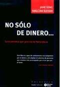 NO SÓLO DE DINERO--: LA ECONOMÍA QUE PRECISA LA NATURALEZA