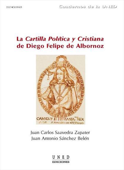 LA CARTILLA POLÍTICA Y CRISTIANA DE DIEGO FELIPE DE ALBORNOZ