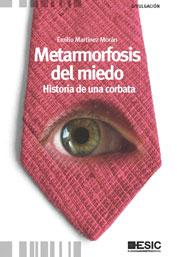 METAMORFOSIS DEL MIEDO : HISTORIA DE UNA CORBATA