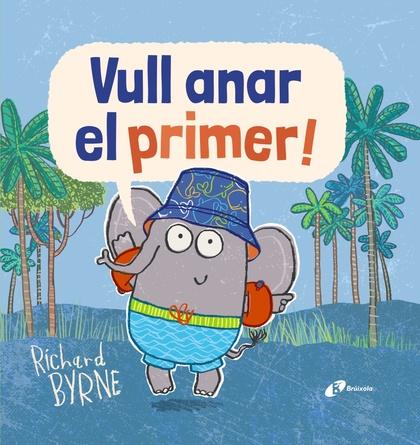 VULL ANAR EL PRIMER!.