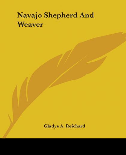 NAVAJO SHEPHERD AND WEAVER