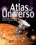 ATLAS DEL UNIVERSO : MÁS DE 800 MAPAS E ILUSTRACIONES, FICHAS DE DATOS