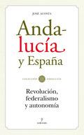 ANDALUCÍA Y ESPAÑA : REVOLUCIÓN, FEDERALISMO Y AUTONOMÍA
