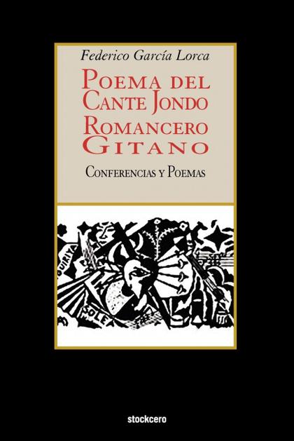 POEMA DEL CANTE JONDO - ROMANCERO GITANO (CONFERENCIAS Y POEMAS).