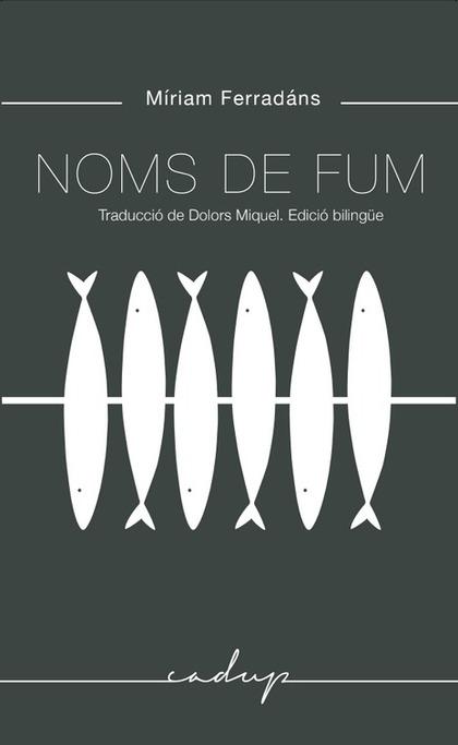 NOMS DE FUM. TRADUCCIÓ I PRÒLEG DE DOLORS MIQUEL