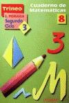 TRINEO : MATEMÁTICAS, EDUCACIÓN PRIMARIA, 2 CICLO. CUADERNO 8