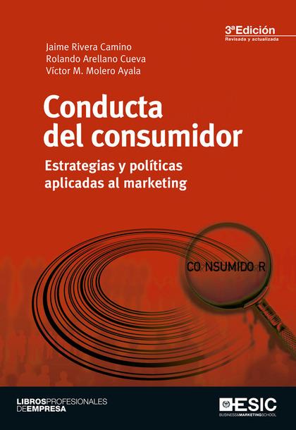 CONDUCTA DEL CONSUMIDOR : ESTRATEGIAS Y POLÍTICAS APLICADAS AL MARKETING