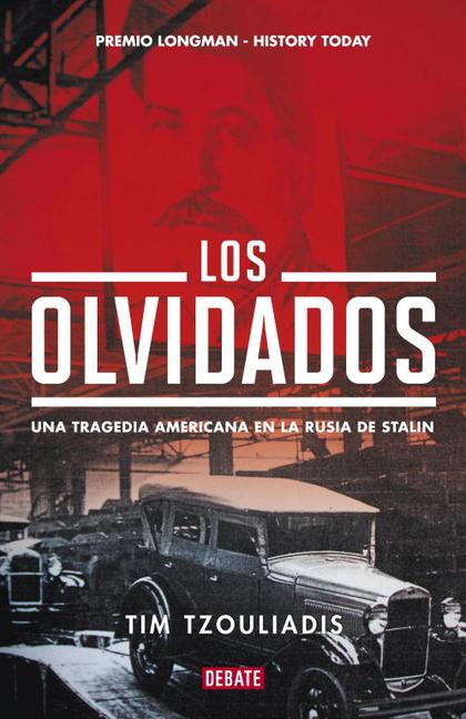 LOS OLVIDADOS : UNA TRAGEDIA AMERICANA EN LA RUSIA DE STALIN