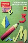 TRINEO 10, MATEMÁTICAS, EDUCACIÓN PRIMARIA, 2 CICLO. CUADERNO