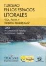 TURISMO EN LOS ESPACIOS LITORALES: SOL, PLAYA Y TURISMO RESIDENCIAL. 9º CONGRESO DE TURISMO UNI