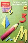 TRINEO : MATEMÁTICAS, EDUCACIÓN PRIMARIA, 2 CICLO. CUADERNO 12