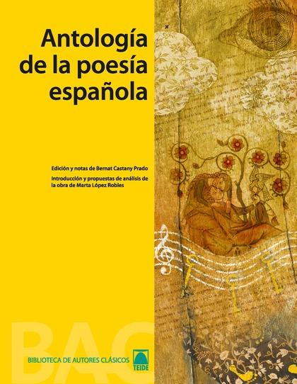 ANTOLOGÍA DE LA POESÍA ESPAÑOLA, BACHILLERATO