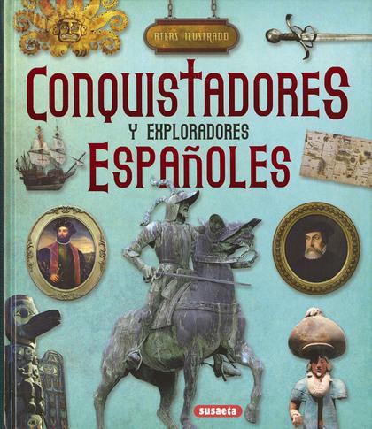 CONQUISTADORES Y EXPLORADORES ESPAÑOLES.