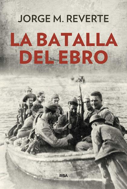 BATALLA DEL EBRO, LA (N.E.) T.D..