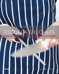 ESCUELA DE CHEFS. TECNICAS PASO A PASO PARA LA PRACTICA CULINARIA