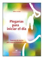 PLEGARIAS PARA INICIAR EL DÍA