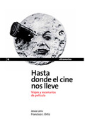 HASTA DONDE EL CINE NOS LLEVE. VIAJES Y ESCENARIOS DE PELICULAS