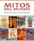 MITOS DEL MUNDO. MAS DE 240 LEYENDAS Y RELATOS POPULARES