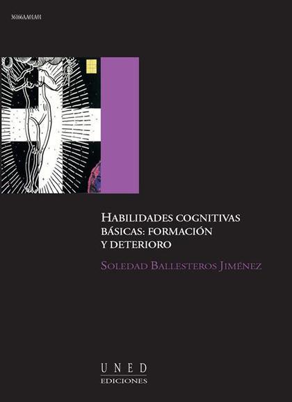 HABILIDADES COGNITIVAS BÁSICAS : FORMACIÓN Y DETERIORO