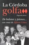LA CÓRDOBA GOLFA : DE BALONES Y PITONES CON COSAS DE ALFONSO GÓMEZ