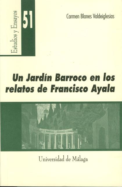 UN JARDÍN BARROCO EN LOS RELATOS DE FRANCISCO AYALA