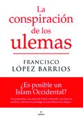 LA CONSPIRACIÓN DE LOS ULEMAS : ¿ES POSIBLE UN ISLAM OCCIDENTAL?