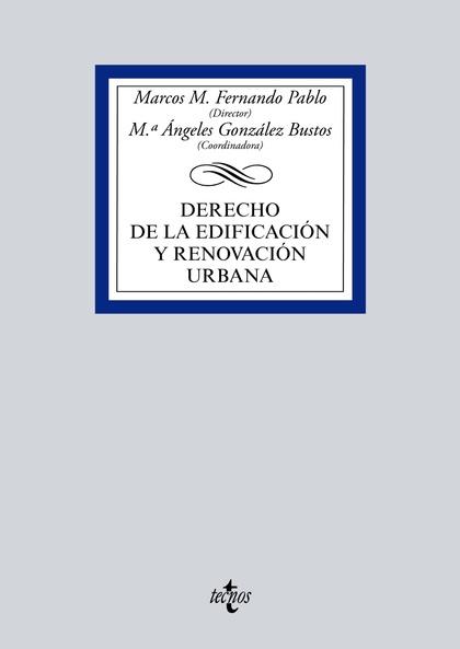 DERECHO DE LA EDIFICACIÓN Y RENOVACIÓN URBANA.